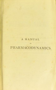 Cover of: A manual of pharmacodynamics