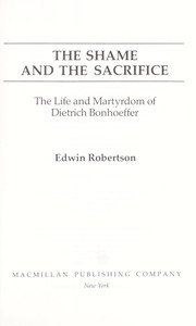 Cover of: The shame and the sacrifice | Edwin Hanton Robertson