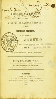 Cover of: Observations on the effects of various articles of the materia medica, in the cure of lues venerea | Pearson, John