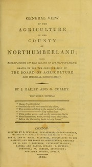 Cover of: General view of the agriculture of the county of Northumberland ; with observations on ... its improvement