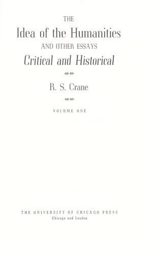 The idea of the humanities, and other essays critical and historical