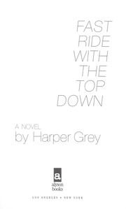 Fast ride with the top down by Harper Grey