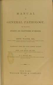 Cover of: A manual of general pathology : for the use of students and practitioners of medicine