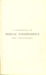 Cover of: A handbook of medical jurisprudence and toxicology : for the use of students and practitioners