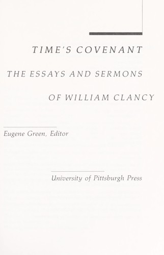 Time's covenant : the essays and sermons of William Clancy by