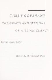 Cover of: Time's covenant : the essays and sermons of William Clancy |