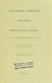 Cover of: The clinical pathology of the blood of domesticated animals | Samuel Howard Burnett