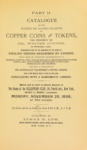 Cover of: Catalogue of the extensive and valuable collection of copper coins and tokens, the property of Col. Walter Cutting, of Pittsfield, Mass. ...