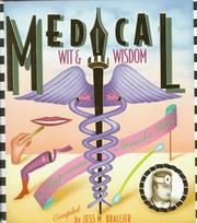Cover of: Medical Wit and Wisdom: The Best Medical Quotations from Hippocrates to Groucho Marx