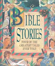 Cover of: Bible stories: four of the greatest stories ever told