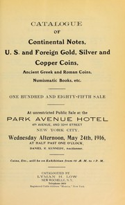 Cover of: Catalogue of continental notes, U.S. and foreign gold, silver and copper coins, ancient Greek and Roman coins, numismatic books, etc