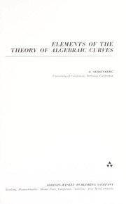 Cover of: Elements of the theory of algebraic curves