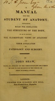 Cover of: A manual for the student of anatomy | Shaw, John