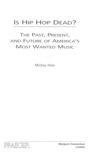 Is hip-hop dead? by Mickey Hess