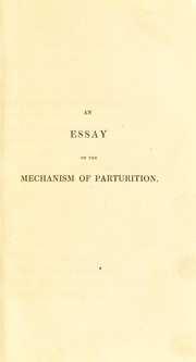 Cover of: An essay on the mechanism of parturition