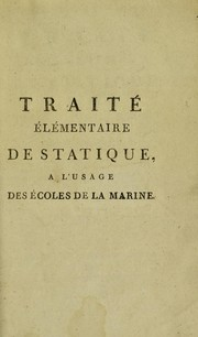 Cover of: Trait©♭ ©♭l©♭m©♭ntaire de statique, ©Ł l'usage des ©♭coles de la marine