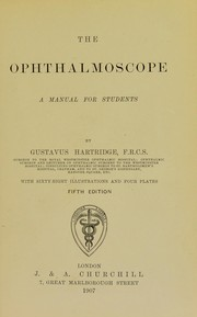 Cover of: The ophthalmoscope | Gustavus Hartridge