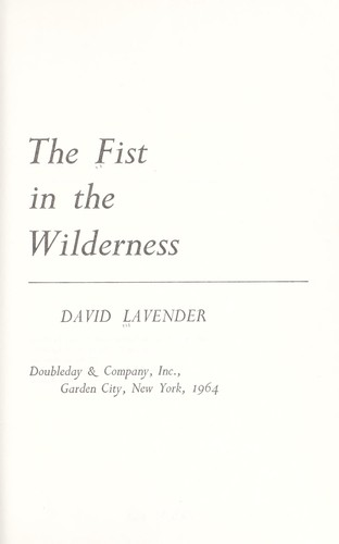 The fist in the wilderness : [by] David Lavender by