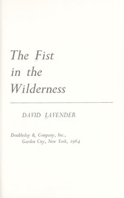 Cover of: The fist in the wilderness : [by] David Lavender |