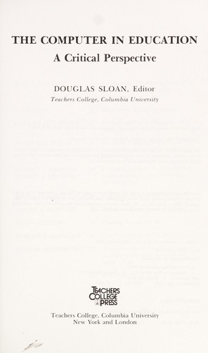 The Computer in education by Douglas Sloan, editor.
