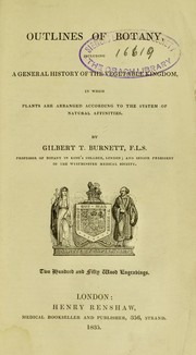Cover of: Outlines of botany, including a general history of the vegetable kingdom. In which plants are arranged according to the system of natural affinities
