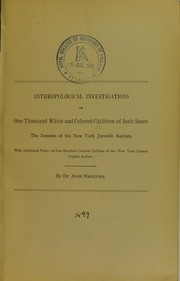 Cover of: Anthropological investigations on one thousand white and colored children of both sexes, the inmates of the New York Juvenile Asylum | Ales Hrdlicka