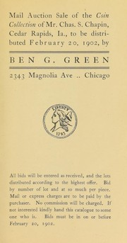 Cover of: Mail auction sale of the coin collection of Mr. Chas. S. Chapin ... | Green, Ben G. (Chicago)