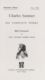 Cover of: Charles Sumner; his complete works: with introduction by Hon. George Frisbie Hoar.