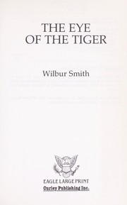The eye of the tiger by Wilbur A. Smith