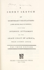 Cover of: A short sketch of temporary regulations: (until better shall be proposed) for the intended settlement on the Grain Coast of Africa, near Sierra Leona.