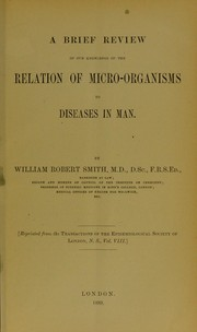 Cover of: A brief review of our knowledge of the relation of micro-organisms to diseases in man