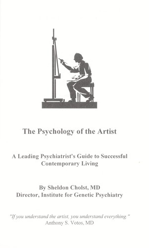 The psychology of the artist : a leading psychiatrist's guide to successful contemporary living by