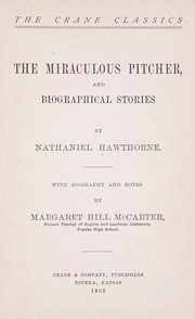 Cover of: The miraculous pitcher, and biographical stories