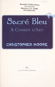 Cover of: Sacre bleu | Christopher Moore