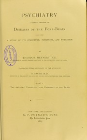 Cover of: Psychiatry : a clinical treatise on diseases of the fore-brain : based upon a study of its structure, functions, and nutrition. Pt. 1