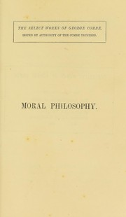 Cover of: Moral philosophy; or, The duties of man, considered in his individual, domestic, social, and religious capacities