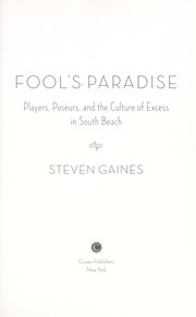 Fool's paradise by Steven S. Gaines
