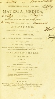 An experimental history of the materia medica, or of the natural and artificial substances made use of in medicine : containing a compendious view of their natural history ... by Aikin John
