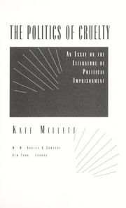 Cover of: The politics of cruelty | Kate Millett