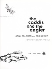 Cover of: The caddis and the angler | Larry Solomon