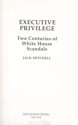 Executive privilege by Mitchell, Jack