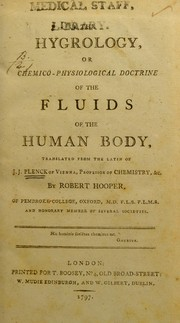 Cover of: The hygrology, or chemico-physiological doctrine of the fluids of the human body