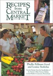Cover of: Recipes from Central Market: favorite recipes from the standholders of the nation's oldest farmer's market, Central Market in Lancaster, Pennsylvania