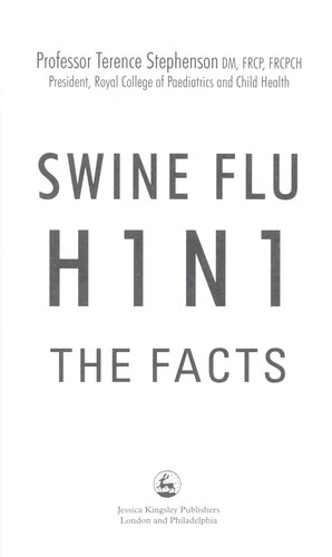 Swine flu : H1N1 the facts by