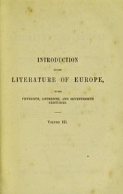 Cover of: Introduction to the literature of Europe, in the 15th, 16th and 17th centuries