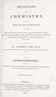 Cover of: A dictionary of chemistry on the basis of Mr. Nicholson's