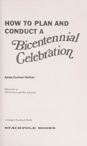 Cover of: How to plan and conduct a bicentennial celebration. | Adele (Gutman) Nathan
