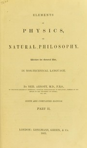Cover of: Elements of physics, or Natural philosophy | Arnott, Neil
