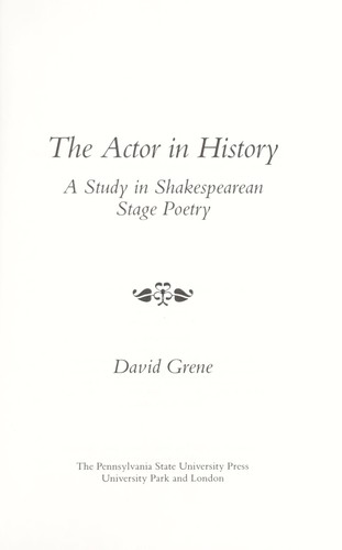 The actor in history : a study in Shakespearean stage poetry by