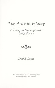 Cover of: The actor in history : a study in Shakespearean stage poetry |